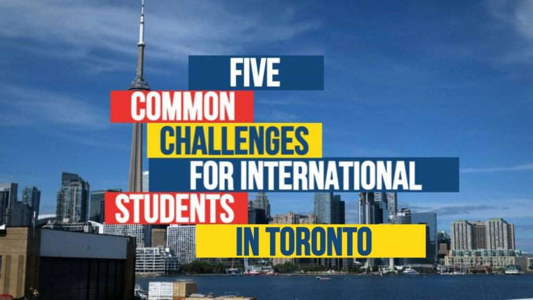 5 Common Challenges for International Students in The GTA (Greater Toronto Area)