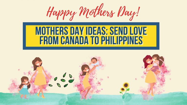 Mothers Day Ideas: Send Love From Canada to the Philippines